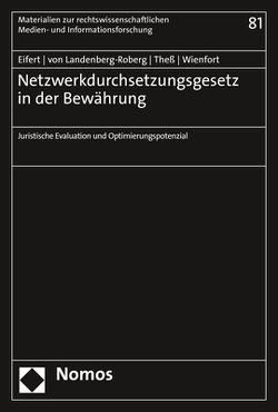 Netzwerkdurchsetzungsgesetz in der Bewährung von Eifert,  Martin, Thess,  Sebastian, von Landenberg-Roberg,  Michael, Wienfort,  Nora
