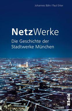 NetzWerke von Bähr,  Johannes, Erker,  Paul