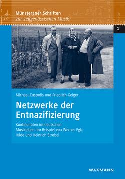 Netzwerke der Entnazifizierung von Custodis,  Michael, Geiger,  Friedrich