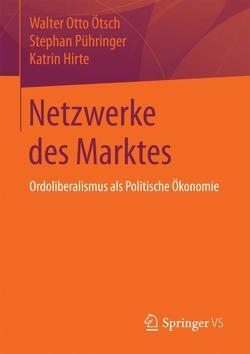 Netzwerke des Marktes von Hirte,  Katrin, Ötsch,  Walter Otto, Pühringer,  Stephan