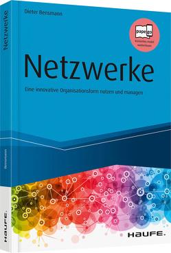 Netzwerke – Eine innovative Organisationsform nutzen und managen von Bensmann,  Dieter