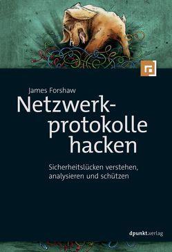 Netzwerkprotokolle hacken von Forshaw,  James, Klicman,  Peter