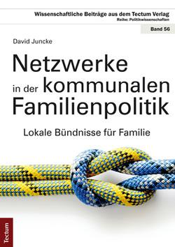 Netzwerke in der kommunalen Familienpolitik von Juncke,  David