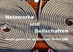 Netzwerke und Seilschaften – Heute gehen wir an Bord mit Ulrike SSK (Wandkalender 2018 DIN A4 quer) von SSK,  Ulrike