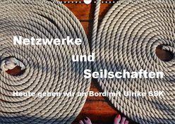Netzwerke und Seilschaften – Heute gehen wir an Bord mit Ulrike SSK (Wandkalender 2019 DIN A3 quer) von SSK,  Ulrike