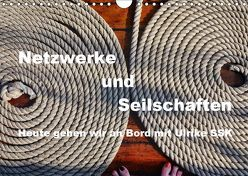 Netzwerke und Seilschaften – Heute gehen wir an Bord mit Ulrike SSK (Wandkalender 2019 DIN A4 quer)