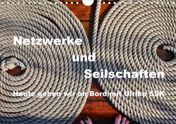 Netzwerke und Seilschaften – Heute gehen wir an Bord mit Ulrike SSK (Wandkalender 2021 DIN A4 quer) von SSK,  Ulrike