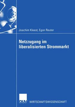 Netzzugang im liberalisierten Strommarkt von Kleest,  Joachim, Reuter,  Egon