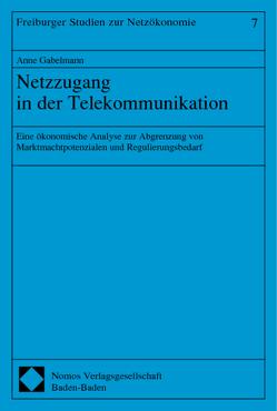 Netzzugang in der Telekommunikation von Gabelmann,  Anne