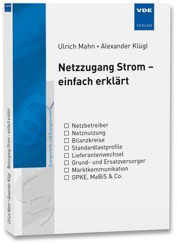 Netzzugang Strom – einfach erklärt von Klügl,  Alexander, Mahn,  Ulrich