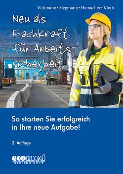 Neu als Fachkraft für Arbeitssicherheit von Hamacher,  Werner, Kloth,  Michael, Siegmann,  Silvester, Wittmann,  Andreas