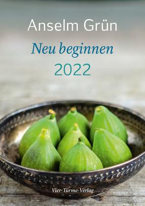 Neu beginnen 2022 von Grün,  Anselm
