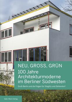 NEU, GROSS, GRÜN — 100 Jahre Architekturmoderne im Berliner Südwesten von Bröcker,  Nicola, Hausmann,  Brigitte, Hoffmann,  Friedhelm, Kress,  Celina, Oelker