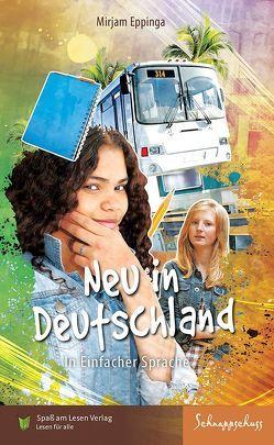Neu in Deutschland von Eppinga,  Mirjam, Spaß am Lesen Verlag GmbH
