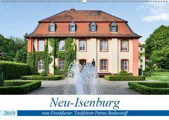 Neu-Isenburg vom Frankfurter Taxifahrer Petrus Bodenstaff (Wandkalender 2019 DIN A2 quer) von Bodenstaff,  Petrus