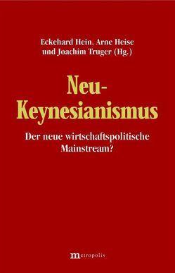 Neu-Keynesianismus – der neue wirtschaftspolitische Mainstream? von Hein,  Eckhard, Heise,  Arne, Truger,  Achim
