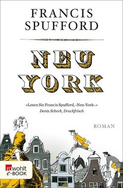 Neu-York von Crow,  Eleanor, Schönherr,  Jan, Spufford,  Francis