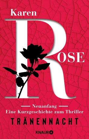 Neuanfang. Eine Kurzgeschichte zum Thriller »Tränennacht« von Brandl,  Andrea, Rose,  Karen