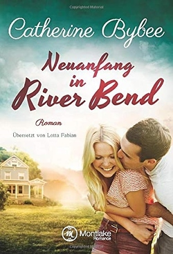 Neuanfang in River Bend von Bybee,  Catherine, Fabian,  Lotta