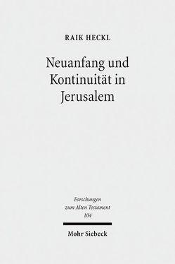 Neuanfang und Kontinuität in Jerusalem von Heckl,  Raik