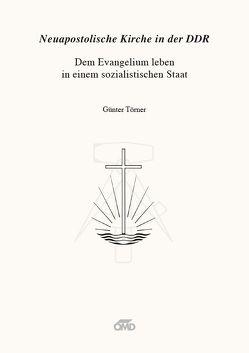 Neuapostolische Kirche in der DDR von Törner,  Günter