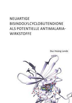 Neuartige Bisindolylcyclobutendione als potentielle Antimalaria-Wirkstoffe von Lande,  Duc Hoàng