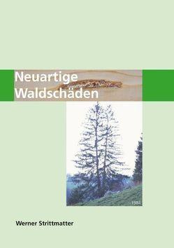 Neuartige Waldschäden von Strittmatter,  Werner, Walkenhorst,  Michael