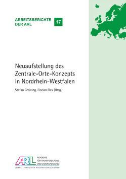 Neuaufstellung des Zentrale-Orte-Konzepts in Nordrhein-Westfalen von Flex,  Florian, Greiving,  Stefan