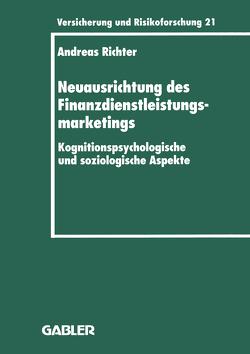Neuausrichtung des Finanzdienstleistungsmarketings von Richter,  Andreas