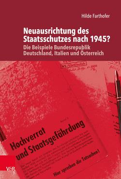 Neuausrichtung des Staatsschutzes nach 1945? von Farthofer,  Hilde, Görtemaker,  Manfred, Safferling,  Christoph