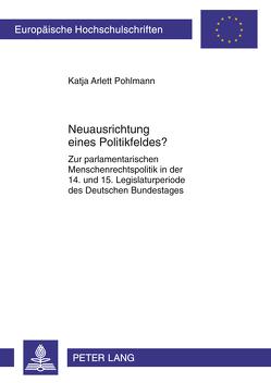 Neuausrichtung eines Politikfeldes? von Pohlmann,  Katja
