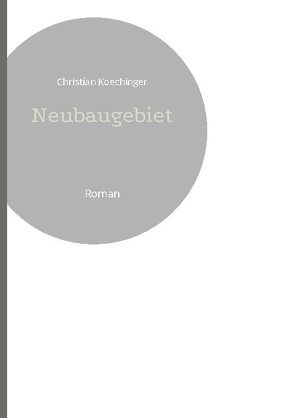 Neubaugebiet von Koechinger,  Christian