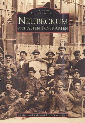 Neubeckum auf alten Postkarten von Buchwald,  Günter, Schumacher,  Josef