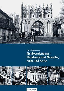 Neubrandenburg – Handwerk und Gewerbe, einst und heute von Beyermann,  Horst