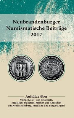 Neubrandenburger Numismatische Beiträge 2017 von Neubrandenburger Münzverein e.V.