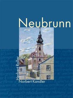 Neubrunn – Ein Hassbergdorf von Kandler,  Norbert, Roller,  Herbert