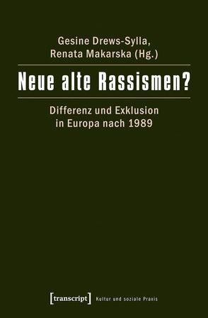 Neue alte Rassismen? von Drews-Sylla,  Gesine, Makarska,  Renata