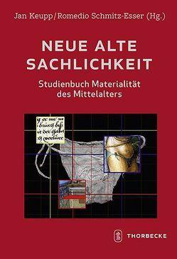 Neue alte Sachlichkeit von Keupp,  Jan, Schmitz-Esser,  Romedio