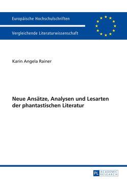 Neue Ansätze, Analysen und Lesarten der phantastischen Literatur von Rainer,  Karin Angela