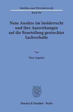 Neue Ansätze im Insiderrecht und ihre Auswirkungen auf die Beurteilung gestreckter Sachverhalte. von Augstein,  Nina