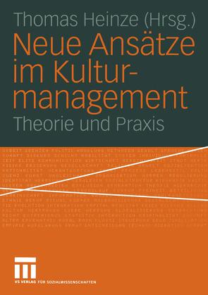 Neue Ansätze im Kulturmanagement von Heinze,  Thomas