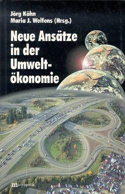 Neue Ansätze in der Umweltökonomie von Gawel,  E, Hinterberger,  F., Köhn,  Jörg, Welfens,  Maria J.