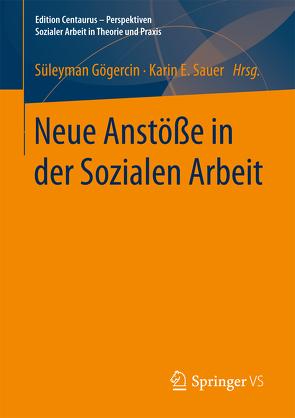 Neue Anstöße in der Sozialen Arbeit von Gögercin,  Süleyman, Sauer,  Karin E.