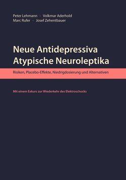 Neue Antidepressiva, atypische Neuroleptika von Aderhold,  Volkmar, Ansari,  Peter & Sabine, Heinz,  Andreas, Langfeldt,  Marina, Lehmann,  Peter, Rufer,  Marc, Zehentbauer,  Josef
