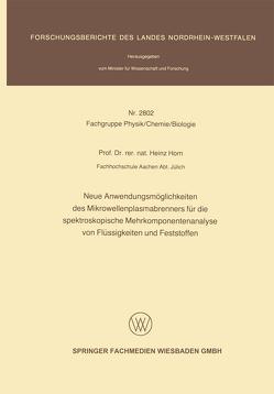 Neue Anwendungsmöglichkeiten des Mikrowellenplasmabrenners für die spektroskopische Mehrkomponentenanalyse von Flüssigkeiten und Feststoffen von Horn,  Heinz