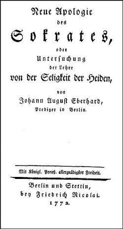 Neue Apologie des Sokrates oder Untersuchung der Lehre von der Seligkeit der Heiden. von Eberhard,  Johann August
