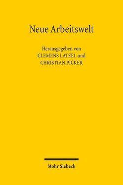 Neue Arbeitswelt von Latzel,  Clemens, Picker,  Christian
