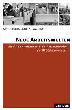 Neue Arbeitswelten von Jürgens,  Ulrich, Krzywdzinski,  Martin