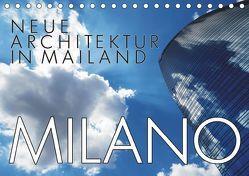 Neue Architektur in Mailand (Tischkalender 2019 DIN A5 quer) von J. Richtsteig,  Walter