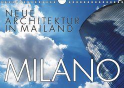 Neue Architektur in Mailand (Wandkalender 2019 DIN A4 quer)
